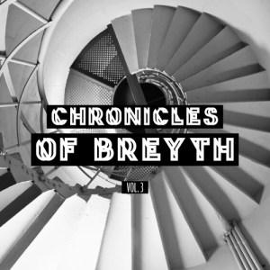 Breyth - Chronicles Of Breyth Vol. 3 Mix 2018