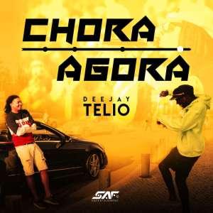 Deejay Telio - Chora Agora