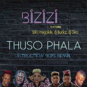 Bizizi, Stilo Magolide, DJ Cleo, & DJ Buckz - Thuso Phala (Distruction Boyz Remix)