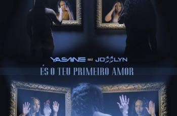 Yasmine feat. Josslyn - És o Teu Primeiro Amor