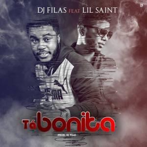 Dj Filas - Tá Bonita (feat. Lil Saint) 2018