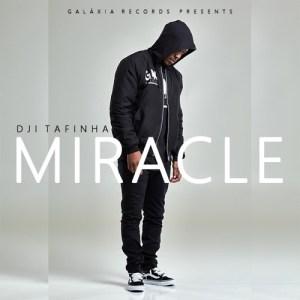 Dji Tafinha - Miracle