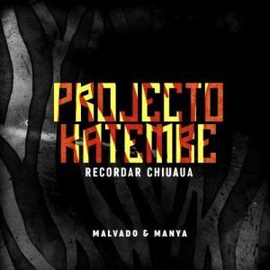 DJ Malvado & Manya - Recordar Chiuaua. download musicas angolanas, kizombas 2018, download kizomba music, semba music