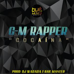 G-M RAPPER - COCAINA