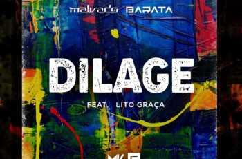 Malvado & Barata - Dilage (feat. Lito Graça) 2018