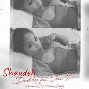 Shaudeh - Daddy (feat. Visa P) 2018