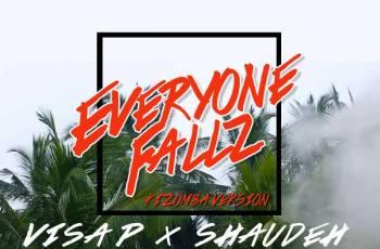 Visa P & Shaudeh - Everyone Fallz (Kizomba) 2018