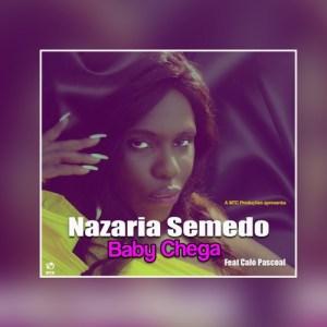 Nazarina Semedo - Baby Chega (feat. Caló Pascoal) 2018