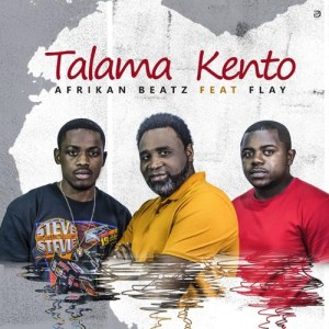 Afrikan Beatz feat. Flay - Talama Kento (Original)