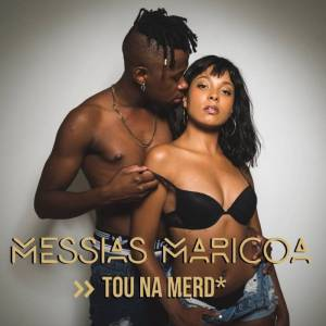 Messias Maricoa - Tou na Merda