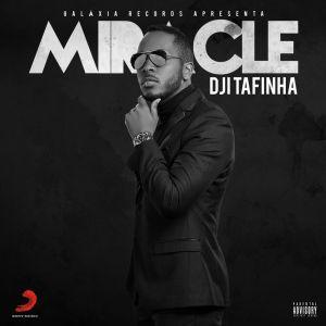 Dji Tafinha - Miracle (EP) 2018