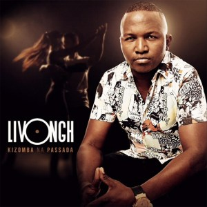Livongh - Kizomba Na Passada (Álbum) 2018