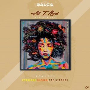 Edgar Domingos - All I Need (AfroZone Remix)