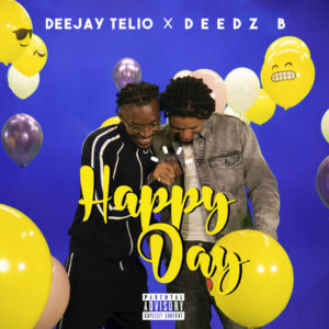 Deejay Telio & Deedz B - Happy Day (EP) 2018