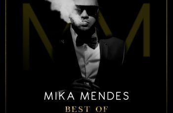 Mika Mendes - Best Of (Álbum) 2018