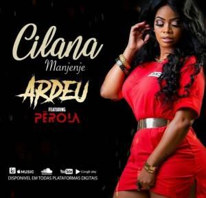 Cilana Manjenje - Ardeu (feat. Pérola) 2019