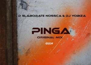 D' Elaborate Nossca & Dj Yobiza - Pinga (Gqom)