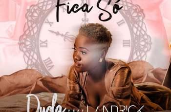 Duda - Fica Só (feat. Landrick) 2019