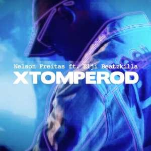 Nelson Freitas - Xtomperod (feat. Elji Beatzkilla) 2019