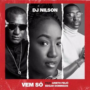 Dj Nilson - Vem Só (feat. Arieth Feijó & Edgar Domigos)