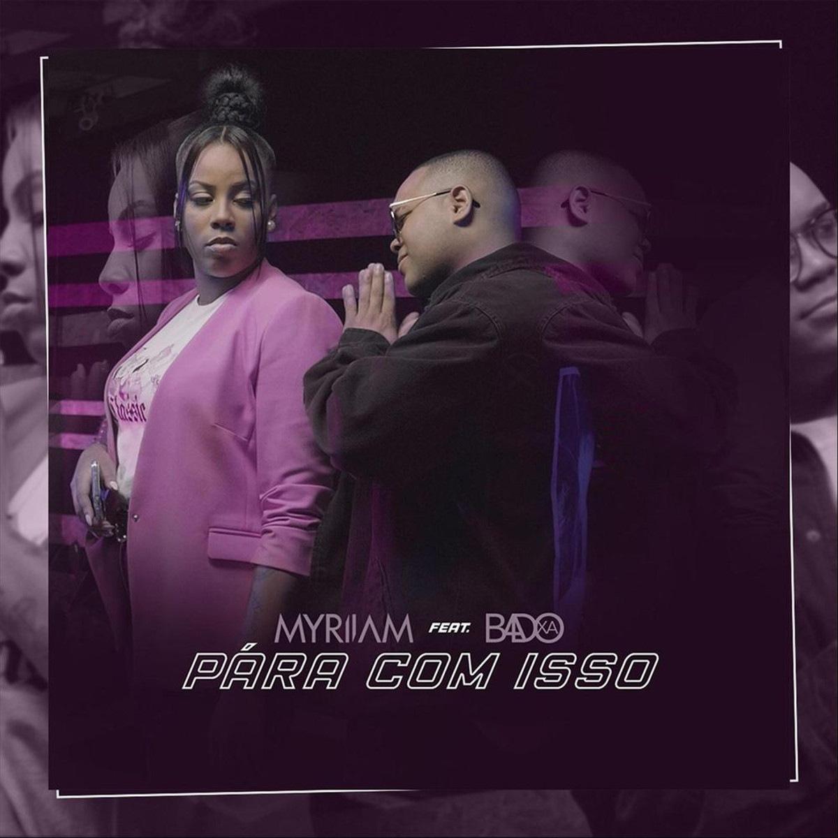 Myriiam - Pára Com Isso (feat. Badoxa) 2019