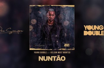 Young Double - Nuntão (feat. Kelson Most Wanted) 2019