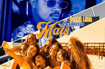 Diana Lima - Mais (feat. Deejay Telio) 2019