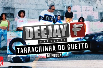Deejay F - Tarraxinha do Guetto