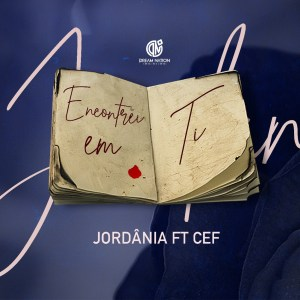 Jordânia feat. CEF - Encontrei em Ti