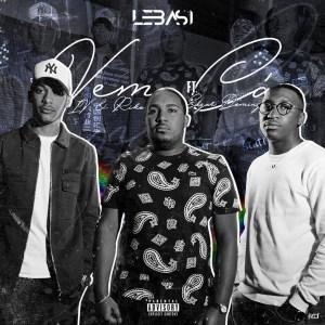 LEBASI - Vem Cá (feat. Edgar Domingos & Ivandro IV) 2019