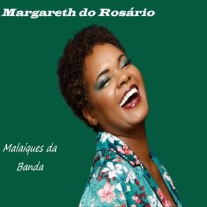 Margareth do Rosário - Malaiques da Banda