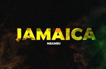 Mbambu - Jamaica (Afro House)2019