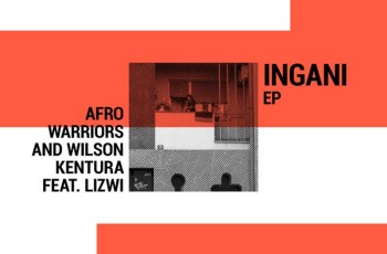 Afro Warriors & Wilson Kentura - Ingani (feat. Lizwi) 2019