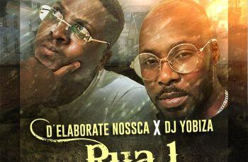 D'Elaborate Nossca e Dj Yobiza - Rua 1 (EP)