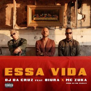Dj Da Cruz - Essa Vida (feat. Biura & Mc Zuka) 2019