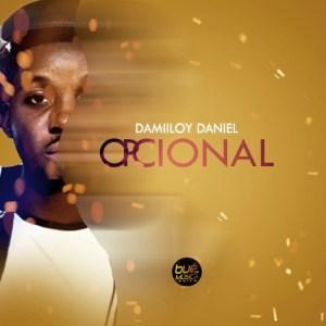 DJ Damiloy Daniel - Opcional