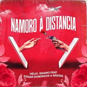 Dj Hélio Baiano, Edgar Domingos & Nanide - Namoro À Distancia, novas musicas, baixar novas kizombas, kizomba 2019 download