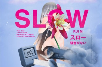 Rui M - Slow (feat. DJ Chipula) 2019