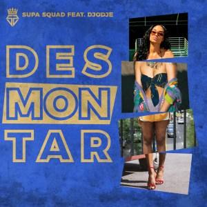 Supa Squad feat. Djodje - Desmontar