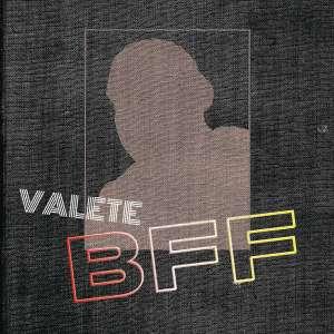 Valete - BFF
