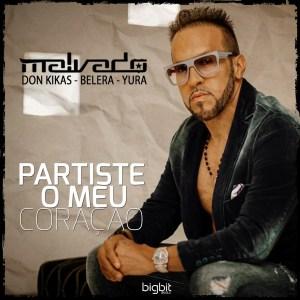 DJ Malvado - Partiste o Meu Coração (feat. Yura, Don Kikas & Belera)