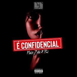 Naice Zulo & BC - É Confidencial (Album)
