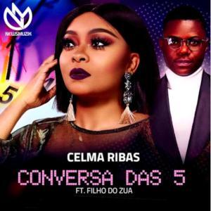 Celma Ribas - Conversa das 5 (feat. Filho do Zua) 2019