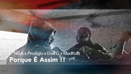 NGA x Prodígio x Don G & Madkutz - Porque É Assim !!