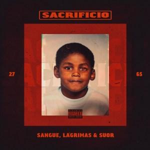 Plutonio - Sacrifício: Sangue, Lágrimas, Suor (Álbum) 2019