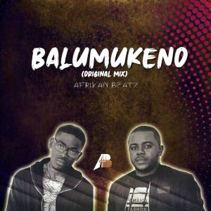 file:///home/borisxp/Desktop/IMAGES/Afrikan Beatz - Balumukeno.jpg