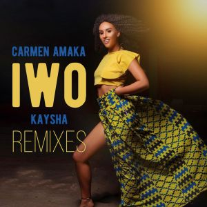 Carmen Amaka feat. Kaysha - Iwo (DJ Dorivaldo Mix Remix)