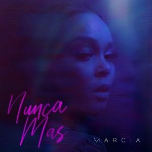 Márcia - Nunca Mas