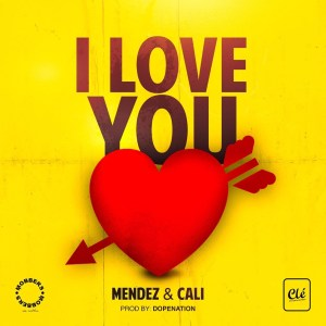 Mendez & Cali - I Love You (Prod. Dopenation) 2020