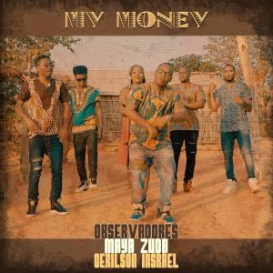 Observadores - My Money (feat. Gerilson Insrael & Maya Zuda)
